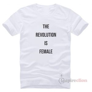 The Revolution Of female Funny Outfits T-Shirt