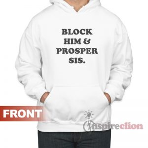 Block Him & Prosper Sis Hoodie For Men's Or Women's