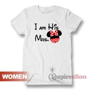 Iam His Mr And Iam His Mrs Couple Mickey Mouse T-shirt