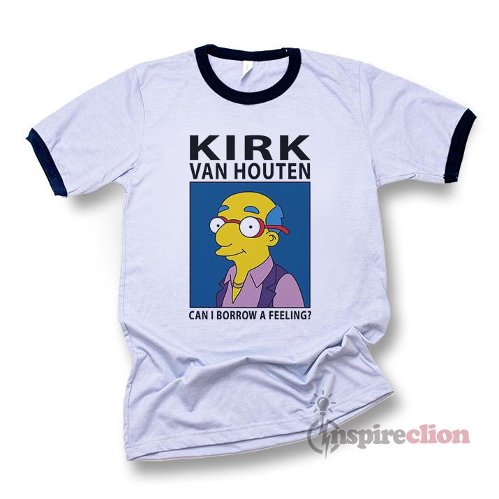 f02f87350 KIRK VAN HOUTEN Can I Borrow A Feeling Ringer T-shirt Simpson ...