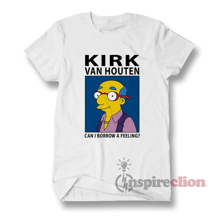 e9656dd0d KIRK VAN HOUTEN Can I Borrow A Feeling T-shirt Simpson ...