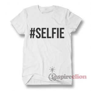 SELFIE T-Shirt Adult for Men's And Women's
