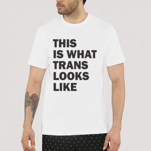 This Is What Trans Looks Like T-Shirt