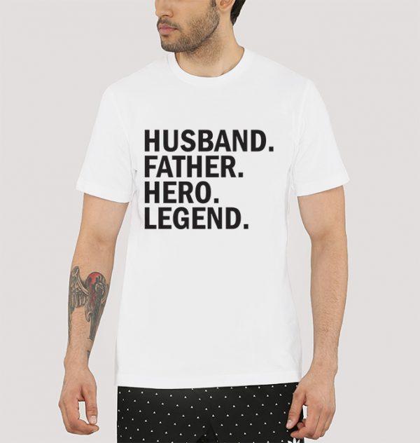 Husband Father Hero Legend T-Shirt
