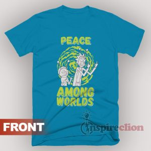 Peace Among World Rick And Morty Schwifty T-shirt