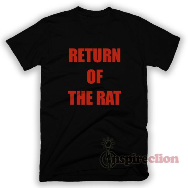 Return Of The Rat T-Shirt Unisex