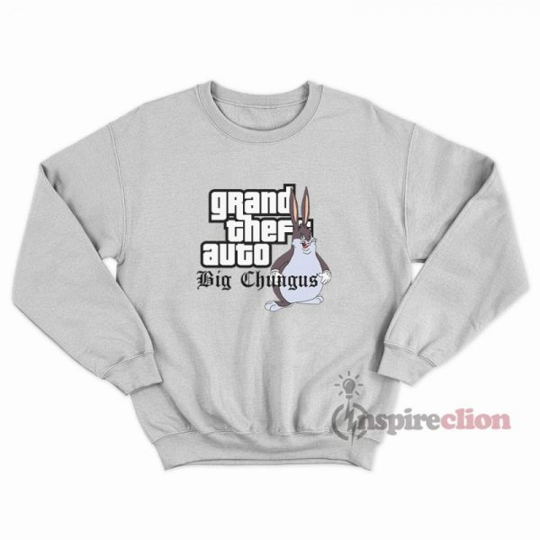 Grand Theft Auto Big Chungus Parody Meme Sweatshirt