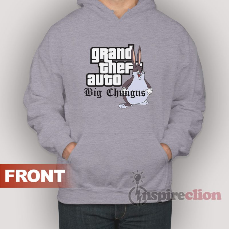 4e7005d5253 Grand Theft Auto Big Chungus Parody Meme Hoodie - Inspireclion.com