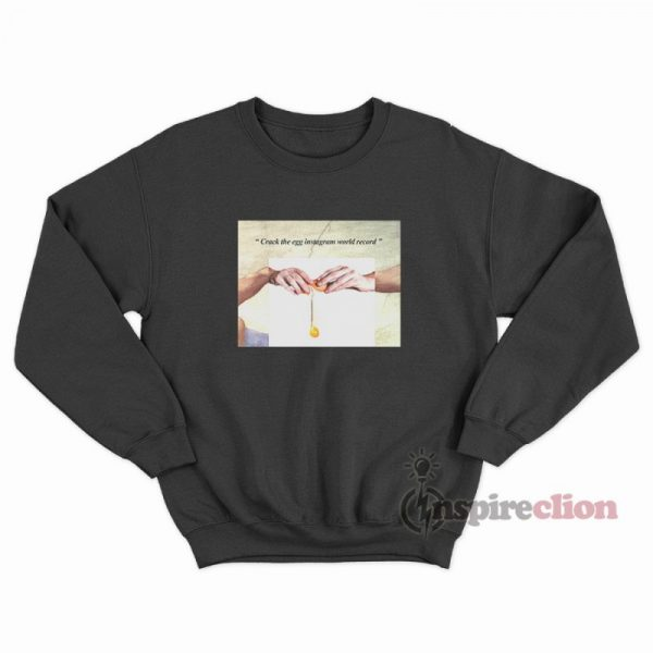 Hand Of Gods Crack The Egg Instagram World Record Parody Sweatshirt
