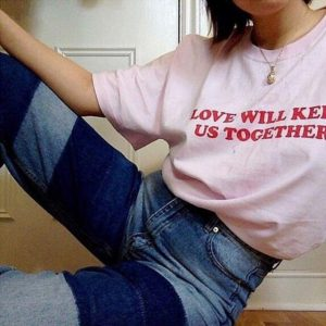 Love Will Keep Us Together T-Shirt Unisex
