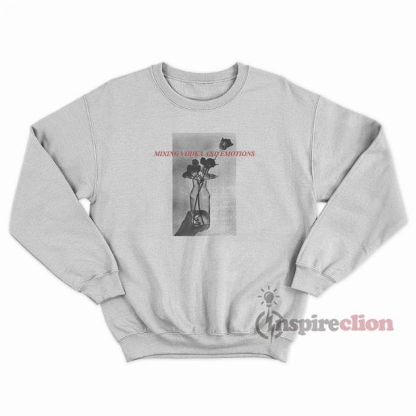 Mixing Vodka & Emotions Sweatshirt
