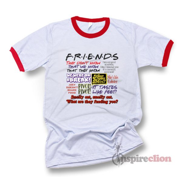 Friends All Quotes Tv Show Ringer T-Shirt Unisex