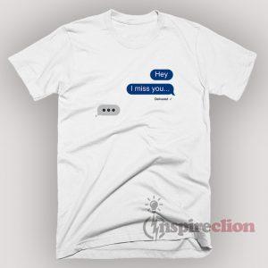 Send Message I miss You T-shirt Unisex