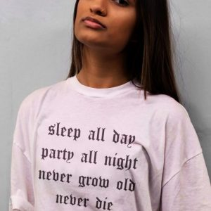 Sleep All Day Party all Ngight Never Grow Old Never Die T-Shirt
