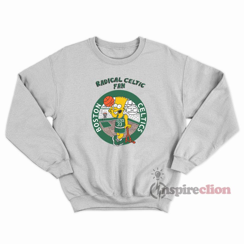 the latest f3e1a 34022 Bart Simpson Radical Boston Celtics Fan Sweatshirt Unisex