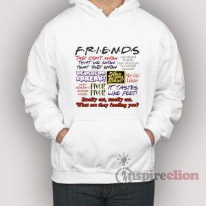 Friends Tv Show All Quotes Hoodie Cheap Custom