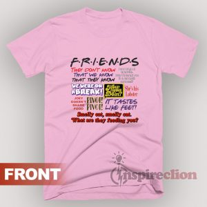Friends All Quotes Tv Show T-Shirt Unisex