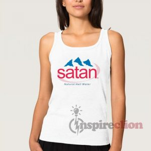 Satan Natural Hell Water Adult Tank Top Custom