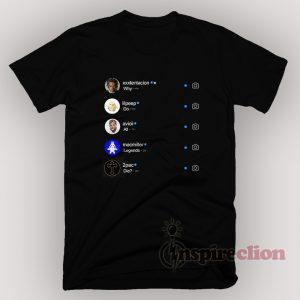 Why Do All Legend Die Instagram V2 T-shirt