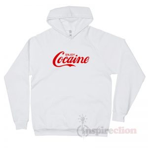 Cocaine Enjoy Coca Cola Parody Hoodie Custom