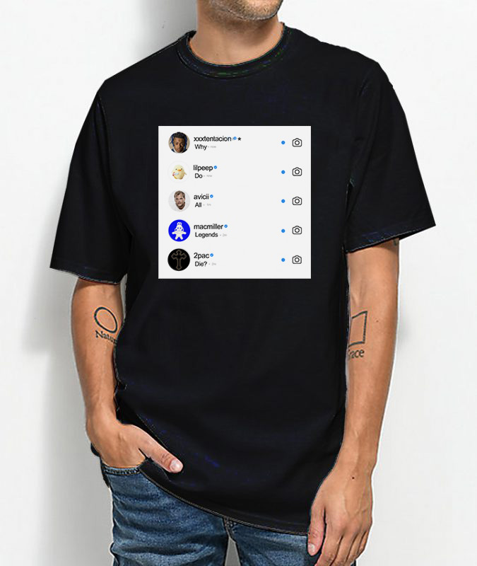 90dcf00f932 Why Do All Legend Die Instagram V2 T-shirt Full Print
