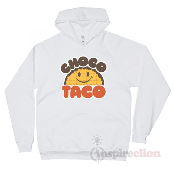 Choco Taco Funny Hoodie Unisex