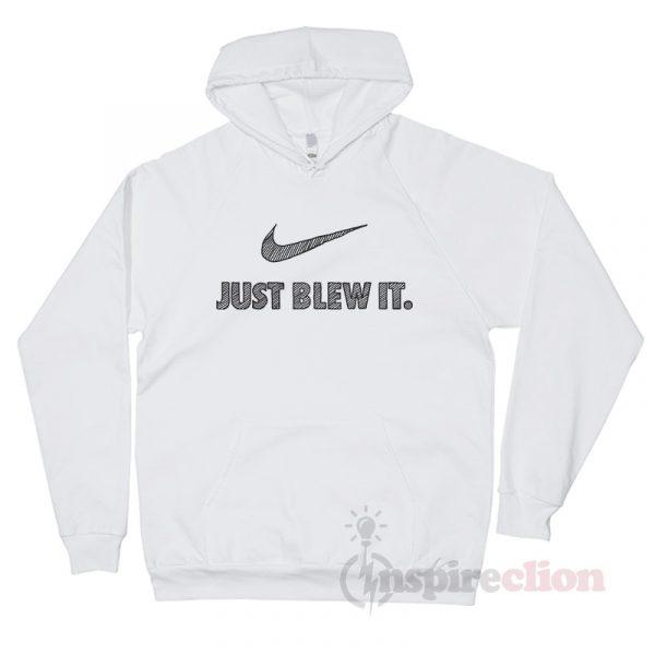 Just Blew It Stripes Nike Parody Hoodie