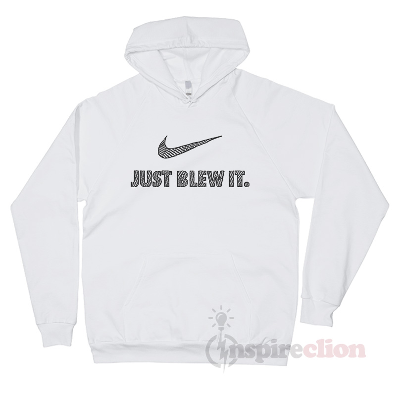49ce07dfbbc Just Blew It Stripes Nike Parody Hoodie - Inspireclion.com
