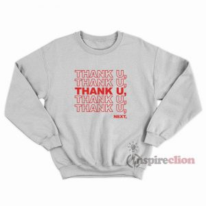 Thank You, Next Ariana Grande's Song Sweatshirt