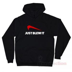 Just Blew It Nike Parody Funny Hoodie
