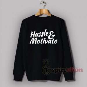 Hussle and Motivate Nipsey Hussle Rap Sweatshirt