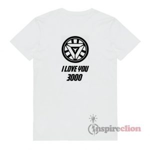 I LOVE YOU 3000 Tony Stark T-Shirt AVENGERS ENDGAME