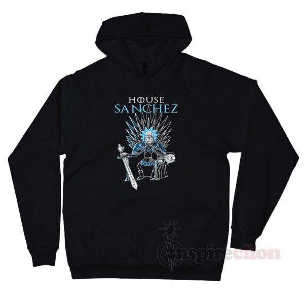 Game Of Thrones House Sanchez Rick & Morty Hoodie