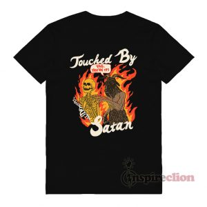 Touched By Satan Go To Hell T-Shirt Unisex