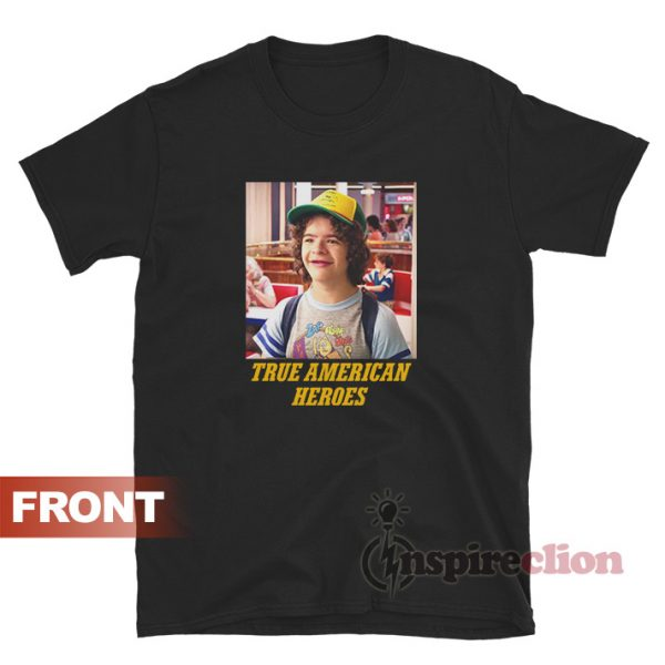 Dustin Is The Real Hero Of Stranger Things T-shirt
