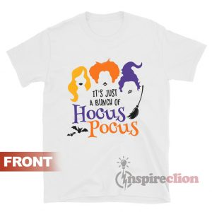 It's Just A Bunch Of Hocus Pocus Sanderson Sisters Squad T-Shirt