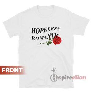 Hopeless Romantic With Rose T-shirt Unisex