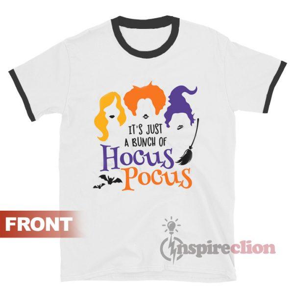 It's Just A Bunch Of Hocus Pocus Ringer T-Shirt
