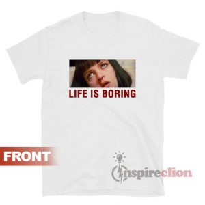 Shop Life Is Boring Mia Wallace T-Shirt