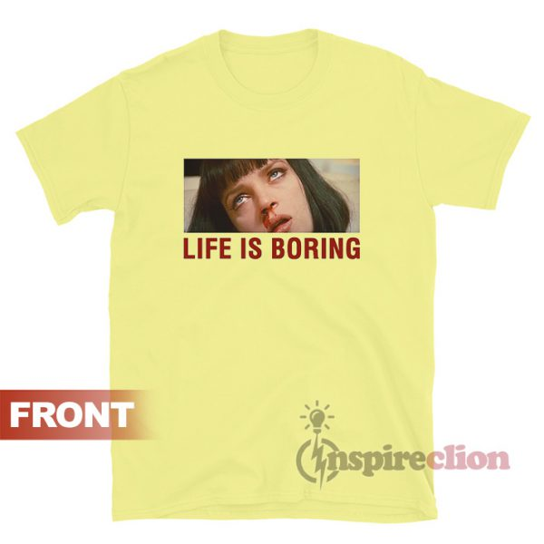 Shop Life Is Boring Mia Wallace T-Shirt