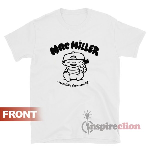 Mac Miller Incredibly Dope T-shirt