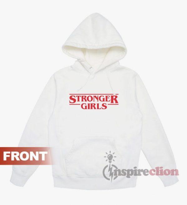 Stronger Girls Stranger Things Hoodie