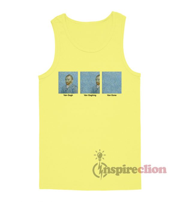Funny Van Gogh Van Goghing Van Gone Tank Top