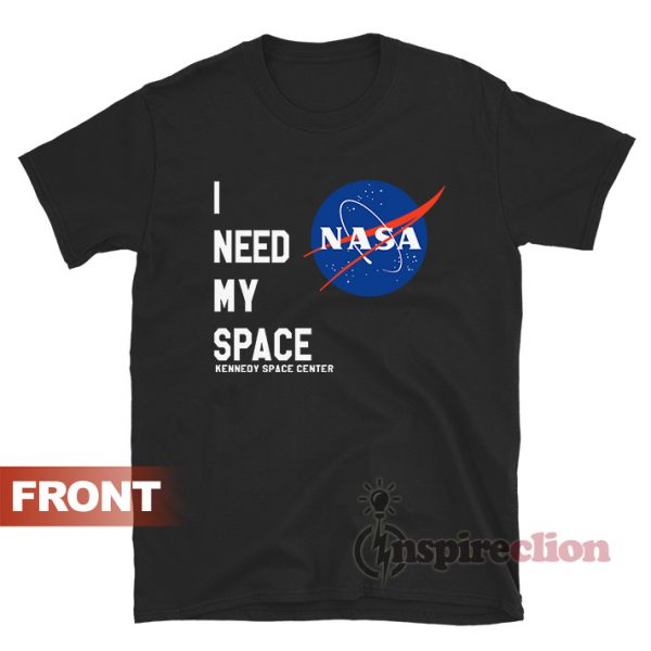 I Need My Space Kennedy Space Center T-shirt