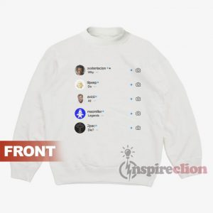 Why Do All Legend Die Instagram Sweatshirt V2