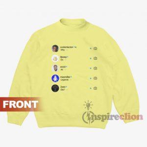 Why Do All Legend Die Instagram Sweatshirt V2