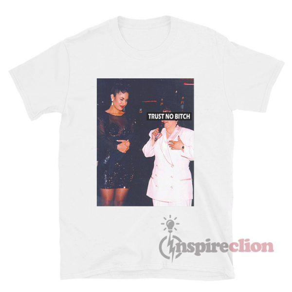 Selena Trust No Bitch T-shirt