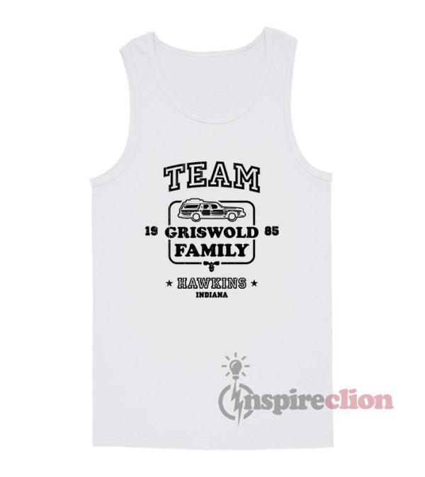 Team Griswold Family Hawkins Indiana Stranger Things Tank Top