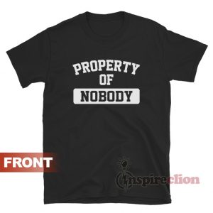 Property Of Nobody T-Shirt Unisex