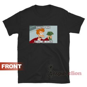 Shut Up And Take My Money T-Shirt Meme Simpson